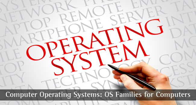 List of Popular Operating Systems: Operating System Families