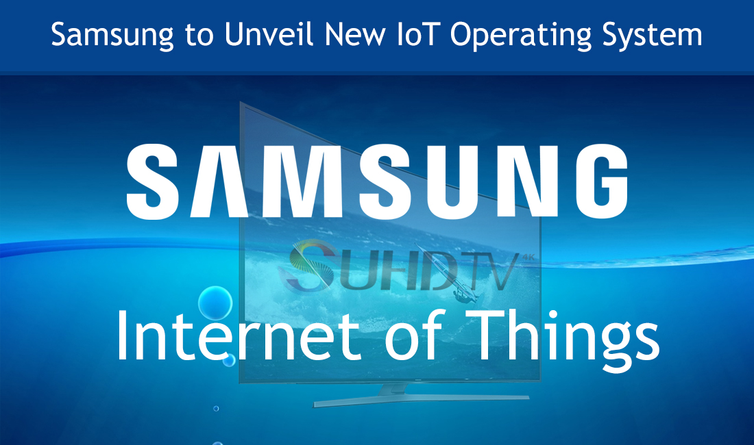 Samsung to Unveil New IoT Operating System